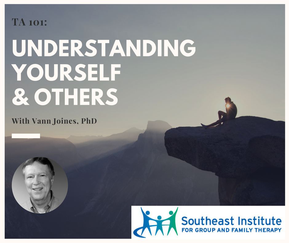 Understanding Yourself And Others: The Theory And Practice Of Transactional Analysis (TA 101 Course)
